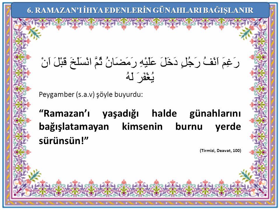 6. RAMAZAN'I İHYA EDENLERİN GÜNAHLARI BAĞIŞLANIR