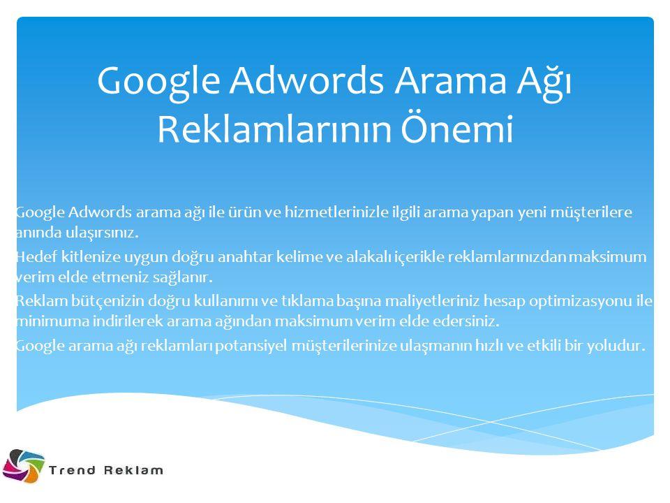 Google Adwords Arama Ağı Reklamlarının Önemi