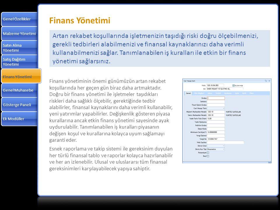 Genel Özellikler Finans Yönetimi. Malzeme Yönetimi.
