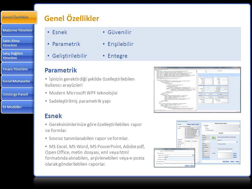 Genel Özellikler Parametrik Esnek Esnek Parametrik Geliştirilebilir