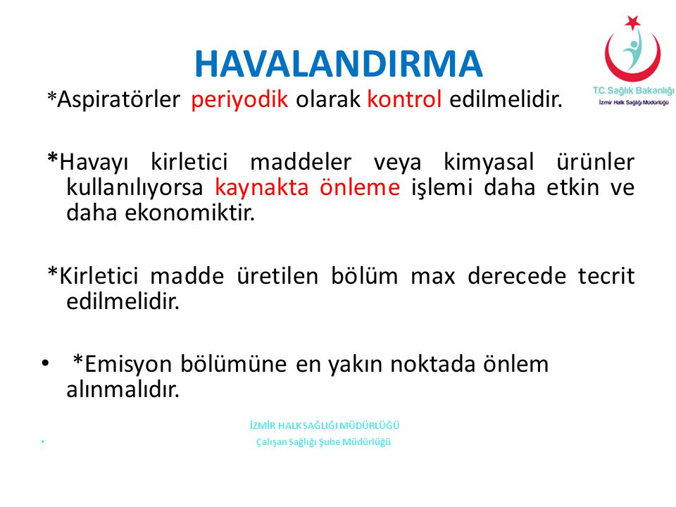 HAVALANDIRMA *Aspiratörler periyodik olarak kontrol edilmelidir.