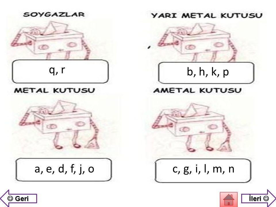 q, r b, h, k, p a, e, d, f, j, o c, g, i, l, m, n  Geri İleri 