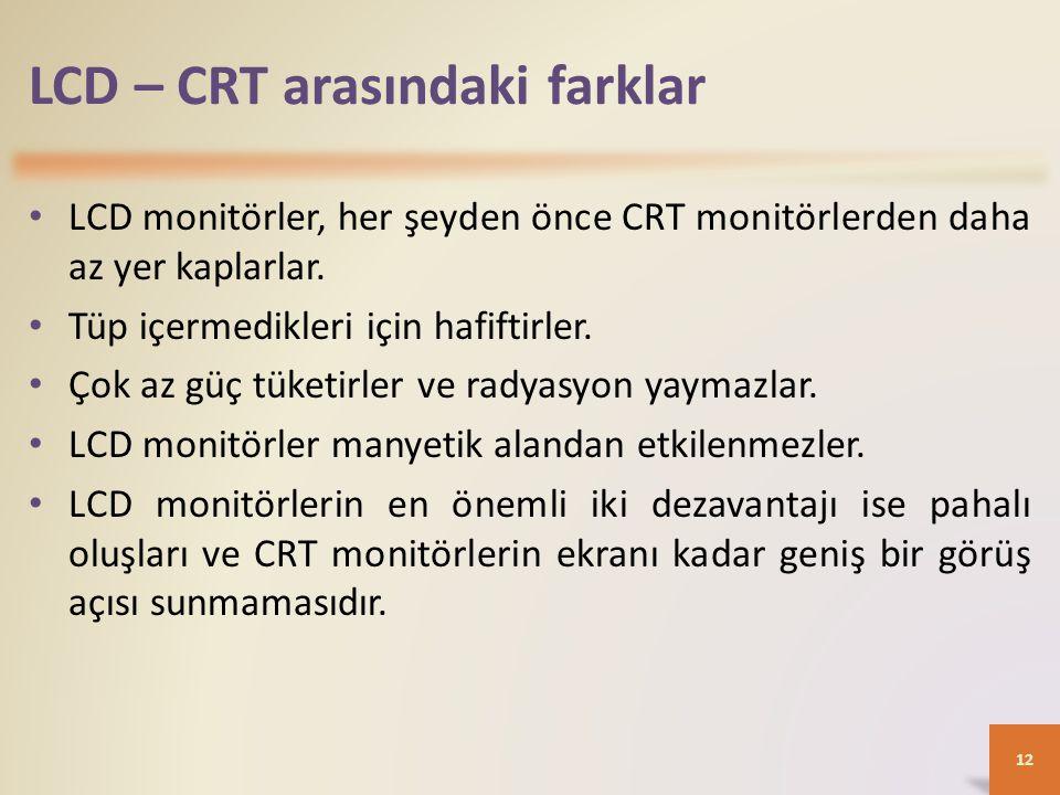 LCD – CRT arasındaki farklar