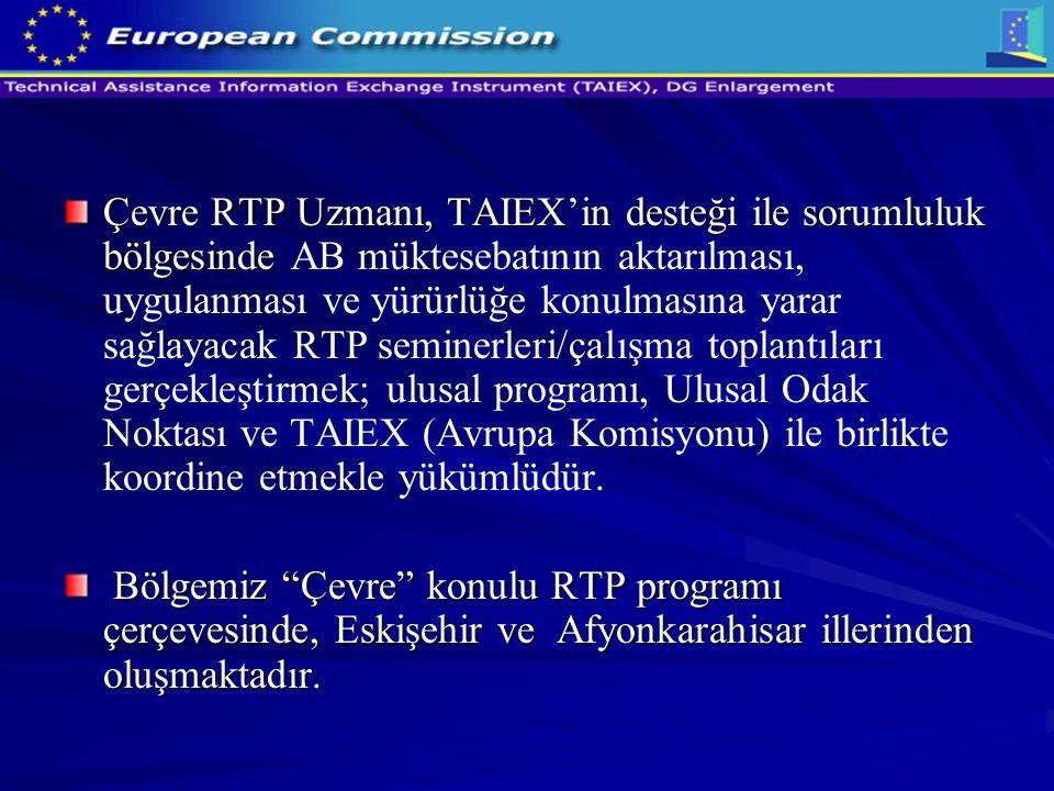 Çevre RTP Uzmanı, TAIEX'in desteği ile sorumluluk bölgesinde AB müktesebatının aktarılması, uygulanması ve yürürlüğe konulmasına yarar sağlayacak RTP seminerleri/çalışma toplantıları gerçekleştirmek; ulusal programı, Ulusal Odak Noktası ve TAIEX (Avrupa Komisyonu) ile birlikte koordine etmekle yükümlüdür.