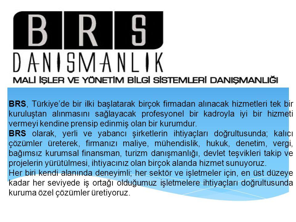 BRS, Türkiye'de bir ilki başlatarak birçok firmadan alınacak hizmetleri tek bir kuruluştan alınmasını sağlayacak profesyonel bir kadroyla iyi bir hizmeti vermeyi kendine prensip edinmiş olan bir kurumdur.
