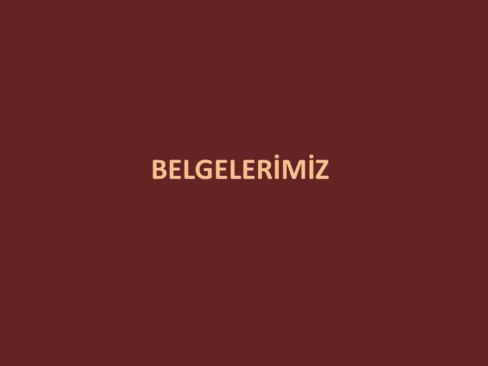 BELGELERİMİZ