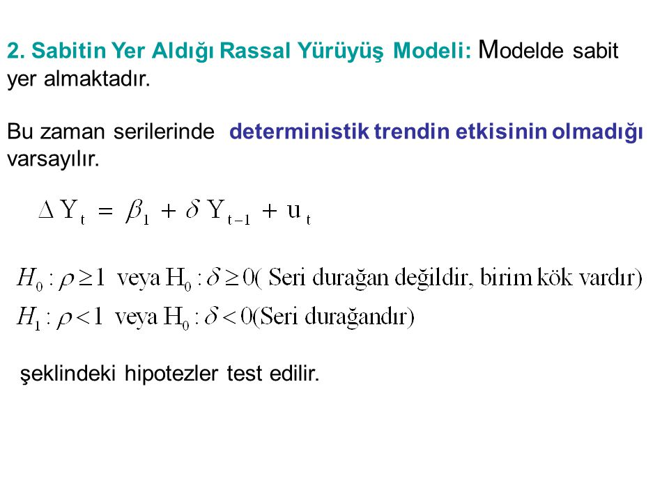 2. Sabitin Yer Aldığı Rassal Yürüyüş Modeli: Modelde sabit yer almaktadır.