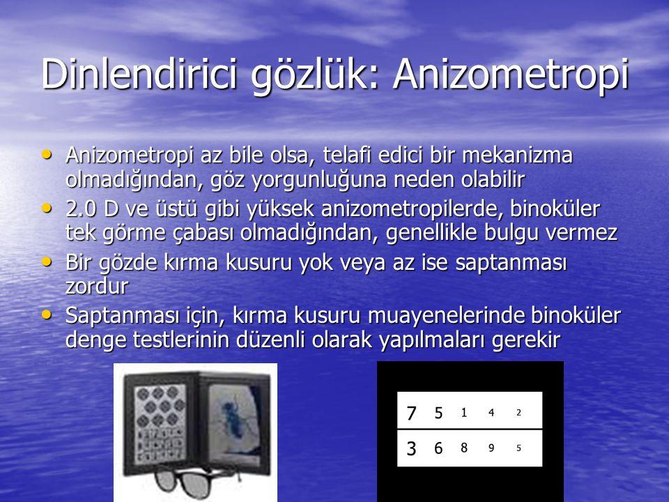 Dinlendirici gözlük: Anizometropi