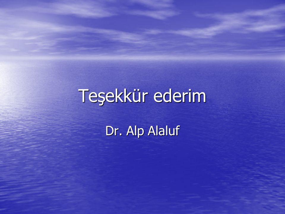 Teşekkür ederim Dr. Alp Alaluf