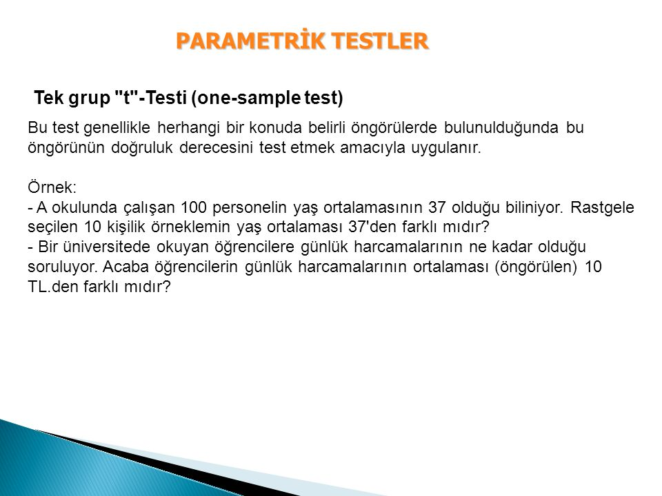 PARAMETRİK TESTLER Tek grup t -Testi (one-sample test)