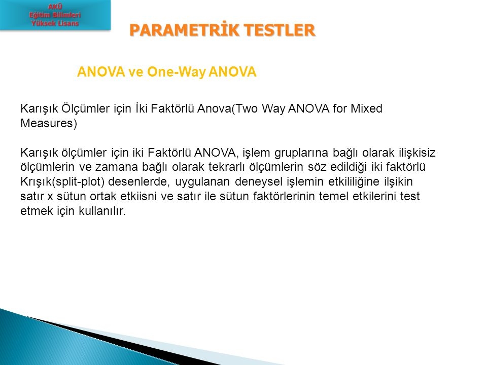 PARAMETRİK TESTLER ANOVA ve One-Way ANOVA