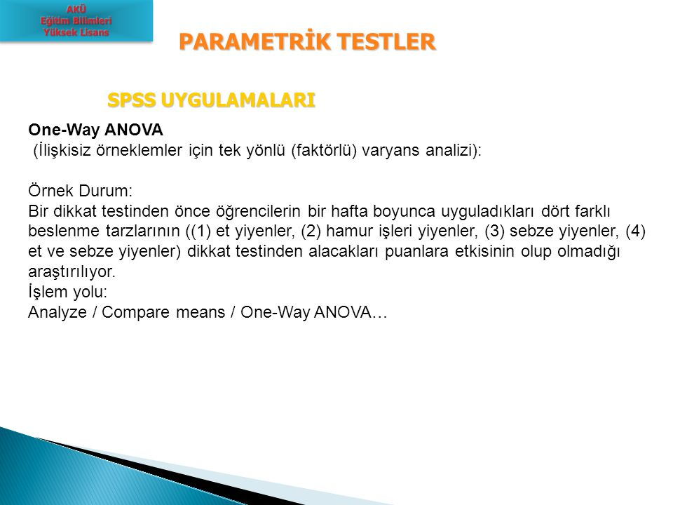 PARAMETRİK TESTLER SPSS UYGULAMALARI One-Way ANOVA