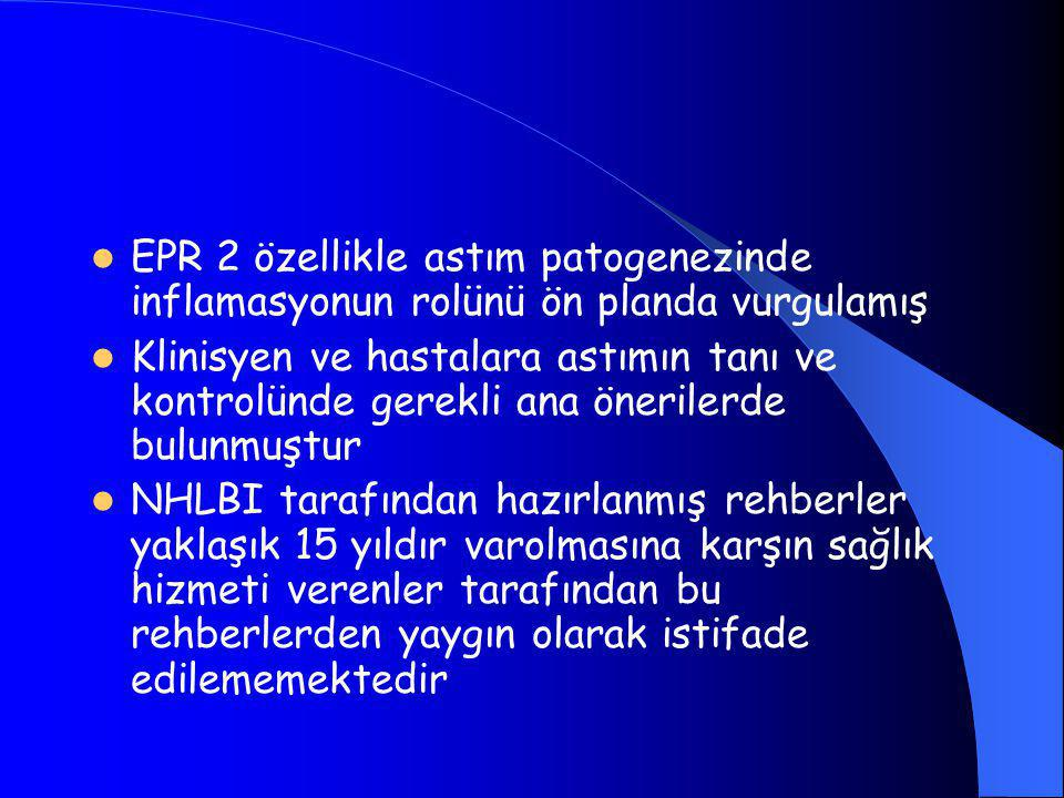 EPR 2 özellikle astım patogenezinde inflamasyonun rolünü ön planda vurgulamış