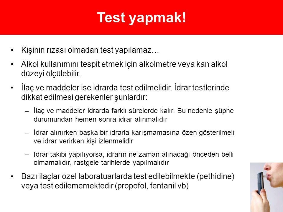 Test yapmak! Kişinin rızası olmadan test yapılamaz…
