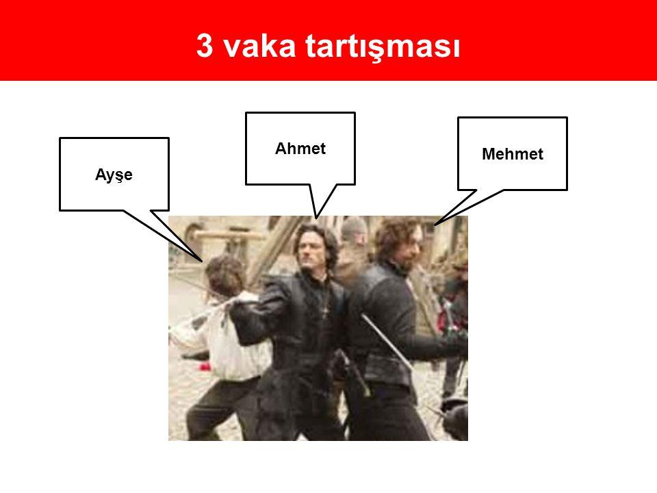 3 vaka tartışması Ahmet Mehmet Ayşe