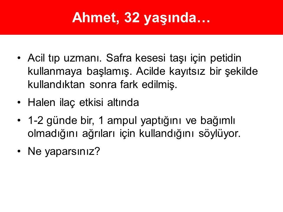 Ahmet, 32 yaşında…