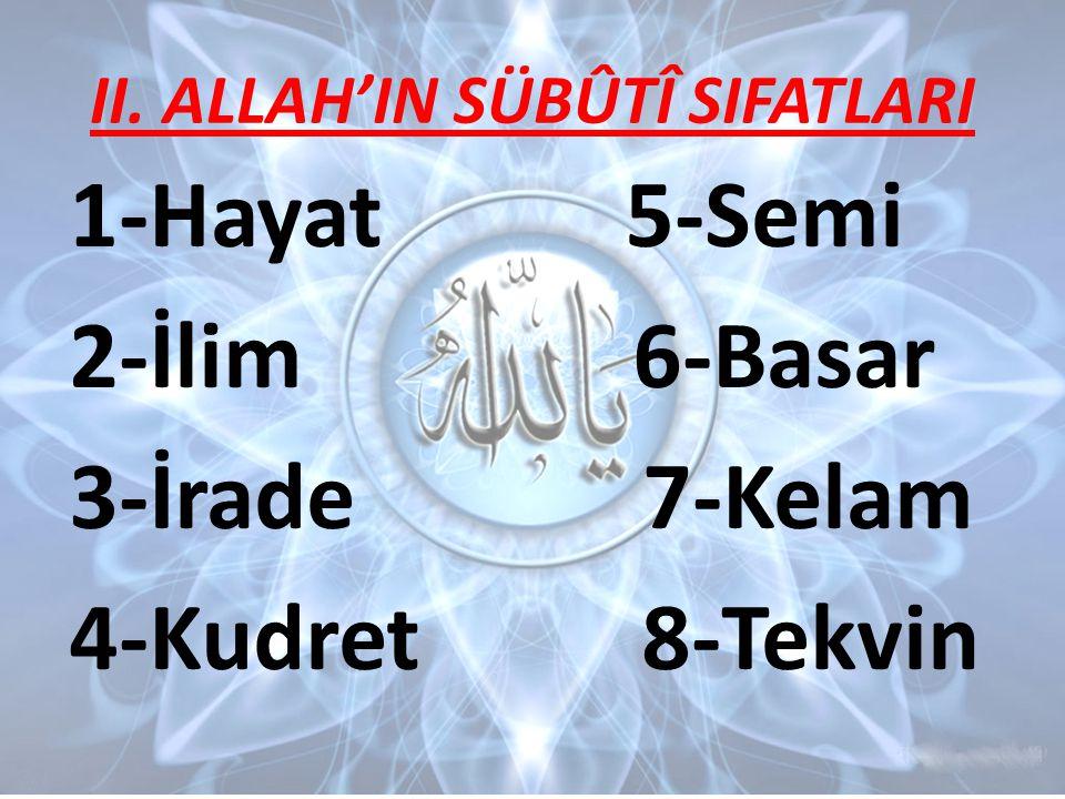 II. ALLAH'IN SÜBÛTÎ SIFATLARI