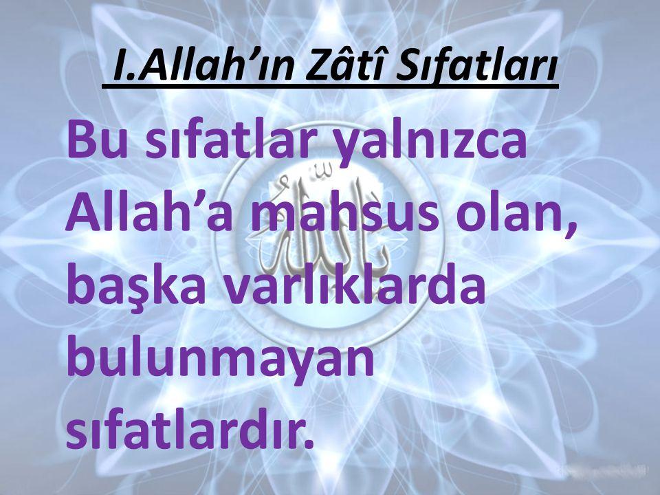 I.Allah'ın Zâtî Sıfatları
