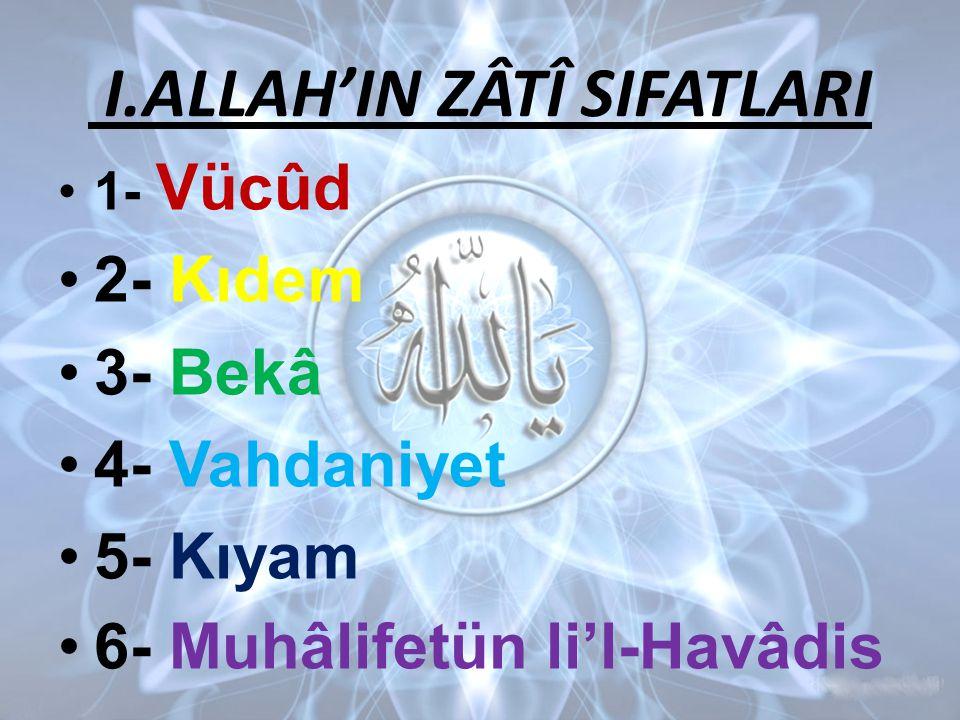 I.ALLAH'IN ZÂTÎ SIFATLARI