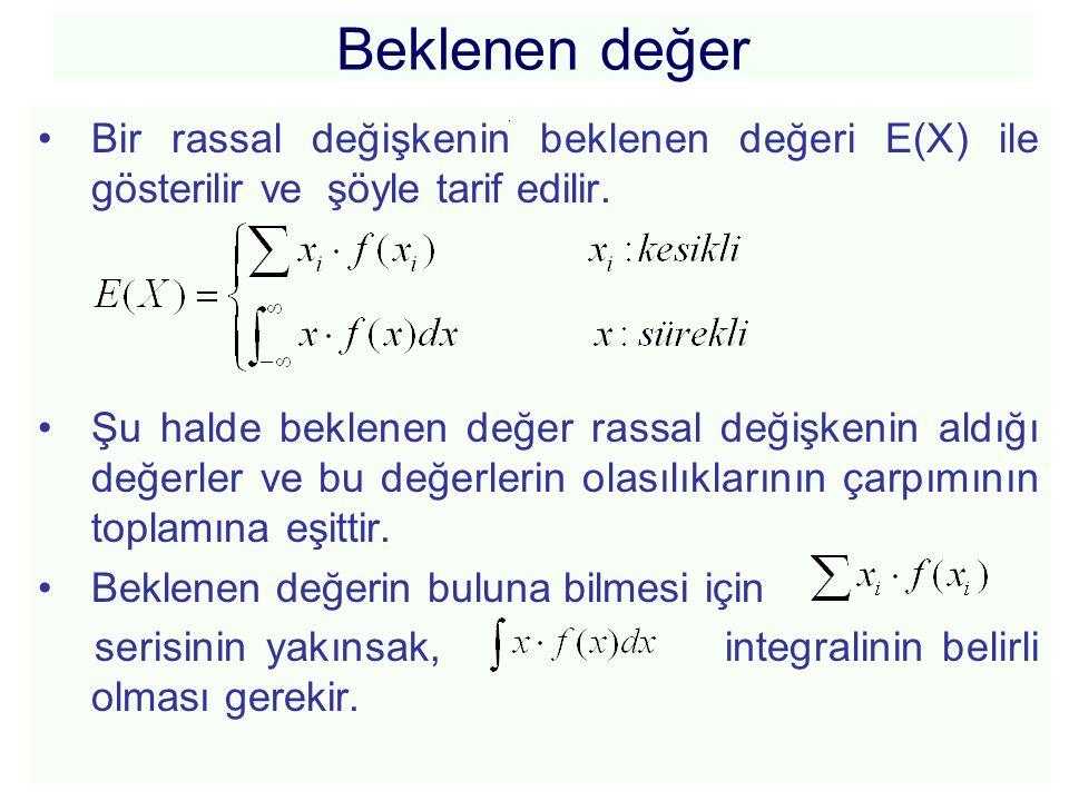 Beklenen değer Bir rassal değişkenin beklenen değeri E(X) ile gösterilir ve şöyle tarif edilir.