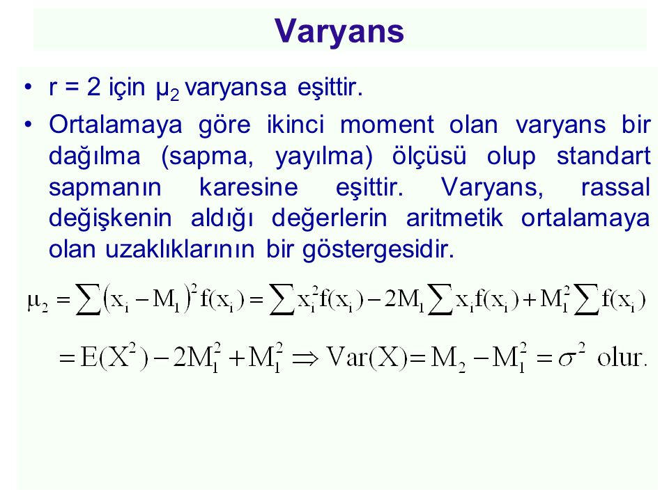 Varyans r = 2 için µ2 varyansa eşittir.