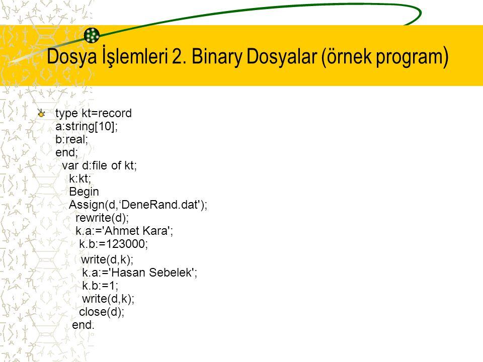 Dosya İşlemleri 2. Binary Dosyalar (örnek program)