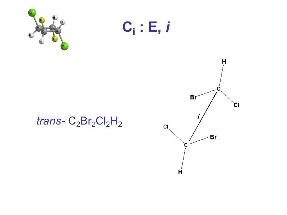 Ci : E, i trans- C2Br2Cl2H2