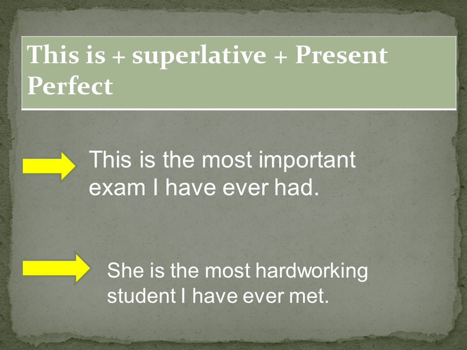 This is + superlative + Present Perfect