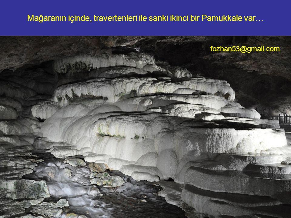 Mağaranın içinde, travertenleri ile sanki ikinci bir Pamukkale var…