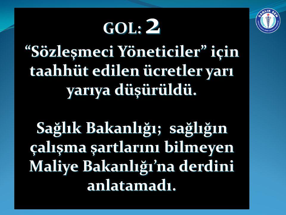 DAKİKA: 2 GOL: 2. Sözleşmeci Yöneticiler için taahhüt edilen ücretler yarı yarıya düşürüldü.