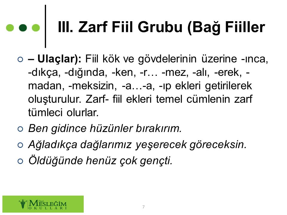 III. Zarf Fiil Grubu (Bağ Fiiller