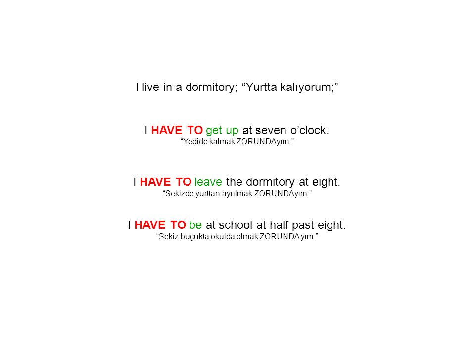 I live in a dormitory; Yurtta kalıyorum;