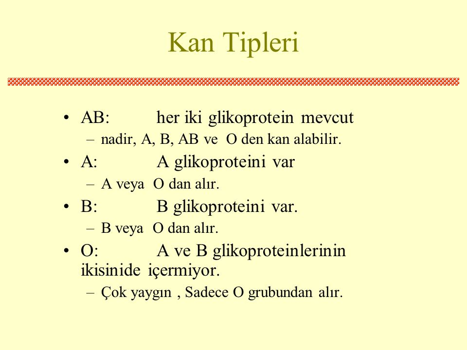 Kan Tipleri AB: her iki glikoprotein mevcut A: A glikoproteini var