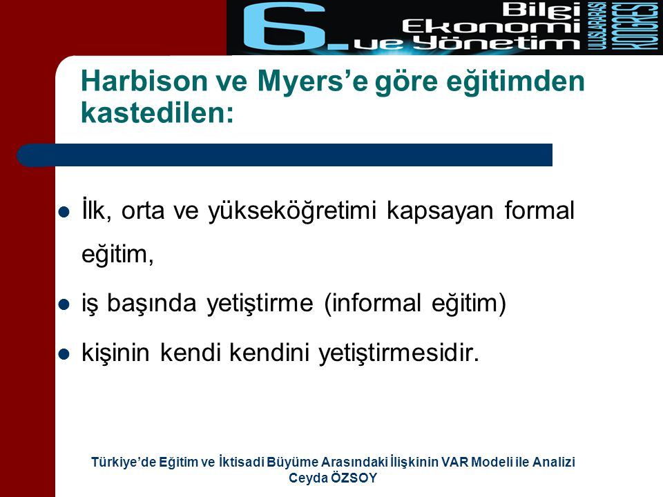 Harbison ve Myers'e göre eğitimden kastedilen: