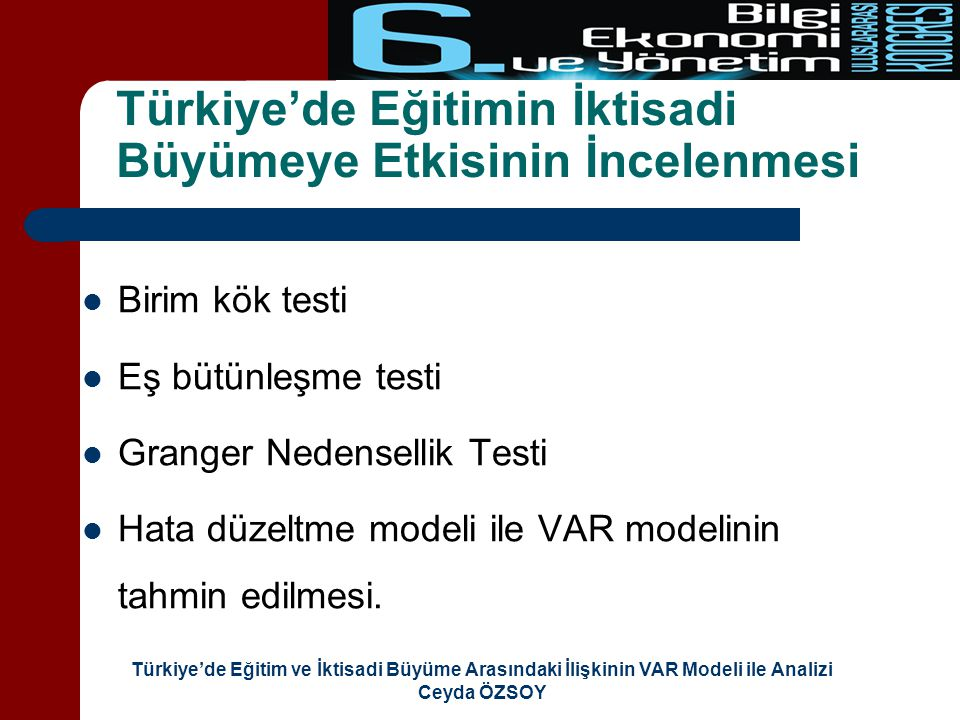 Türkiye'de Eğitimin İktisadi Büyümeye Etkisinin İncelenmesi