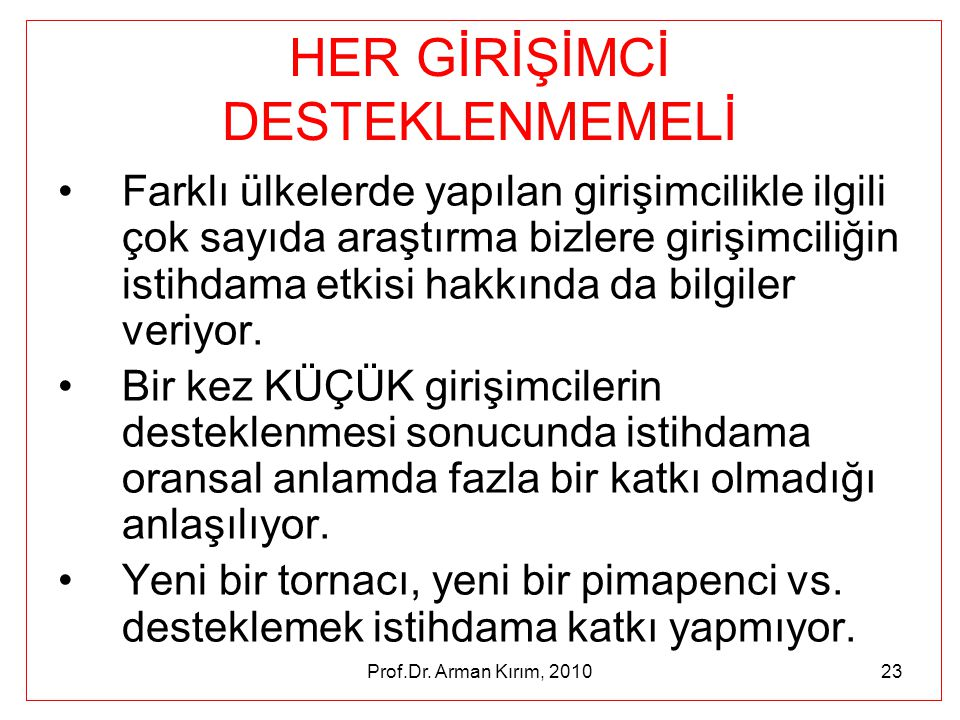 HER GİRİŞİMCİ DESTEKLENMEMELİ