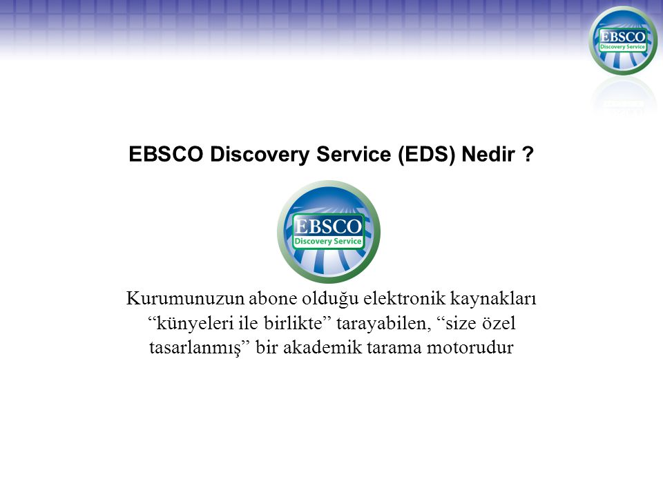 EBSCO Discovery Service (EDS) Nedir