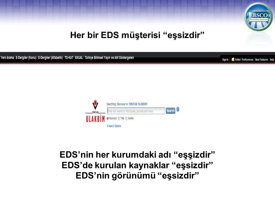Her bir EDS müşterisi eşsizdir