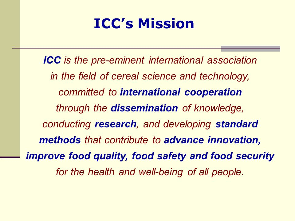 ICC's Mission ICC is the pre-eminent international association