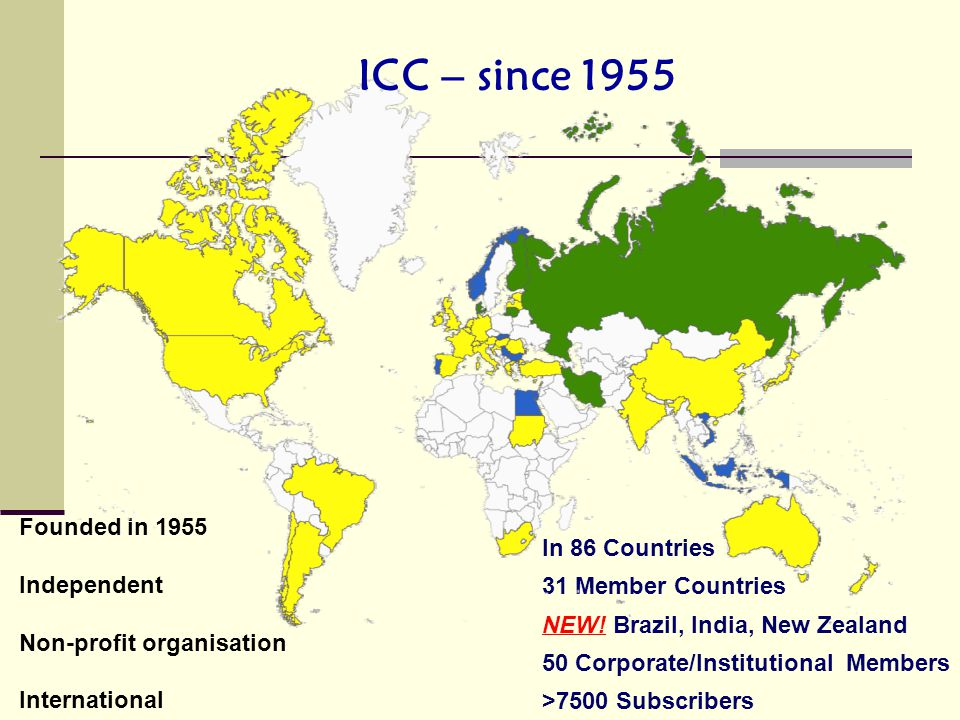 ICC – since 1955 Founded in 1955 In 86 Countries Independent