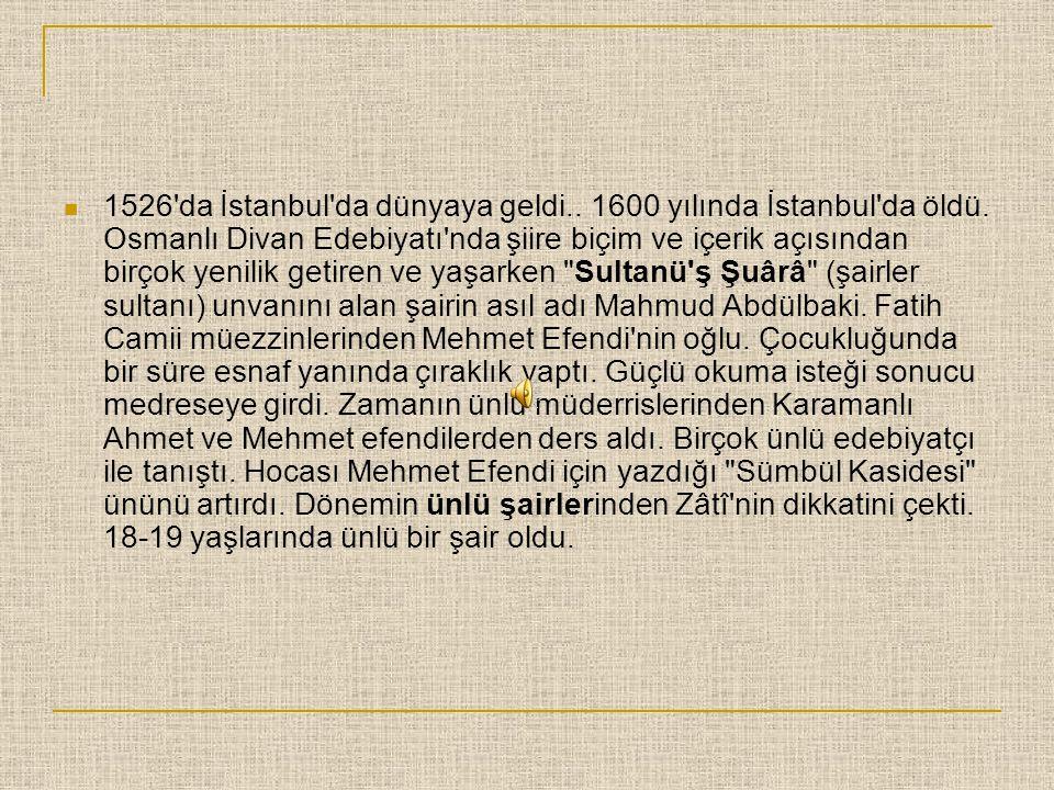 1526 da İstanbul da dünyaya geldi. 1600 yılında İstanbul da öldü