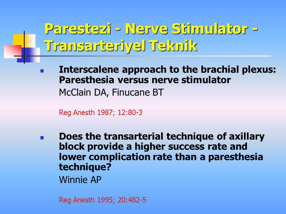 Parestezi - Nerve Stimulator - Transarteriyel Teknik