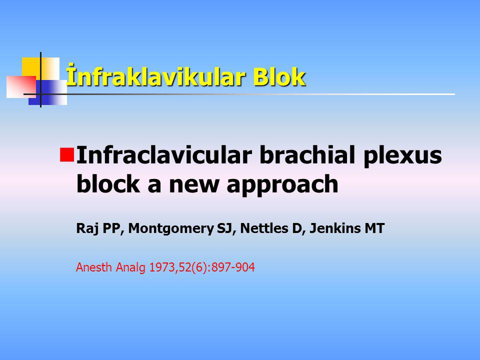 Infraclavicular brachial plexus block a new approach