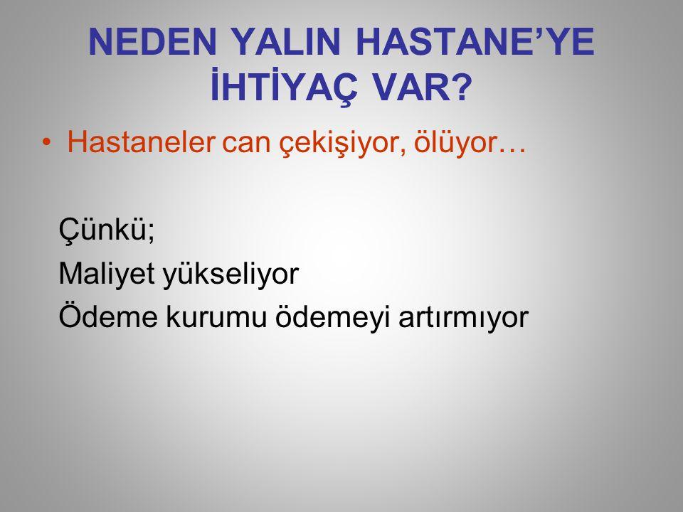NEDEN YALIN HASTANE'YE İHTİYAÇ VAR