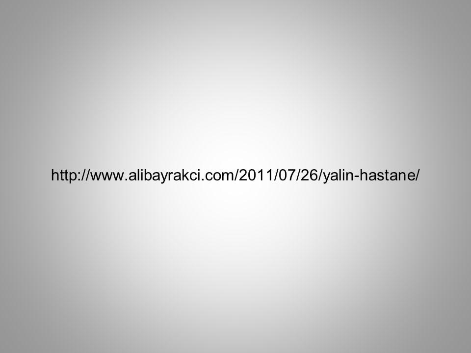 http://www.alibayrakci.com/2011/07/26/yalin-hastane/