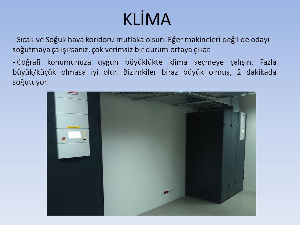 KLİMA - Sıcak ve Soğuk hava koridoru mutlaka olsun. Eğer makineleri değil de odayı soğutmaya çalışırsanız, çok verimsiz bir durum ortaya çıkar.