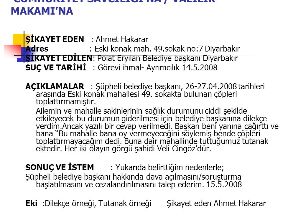 CUMHURİYET SAVCILIĞI'NA / VALİLİK MAKAMI'NA