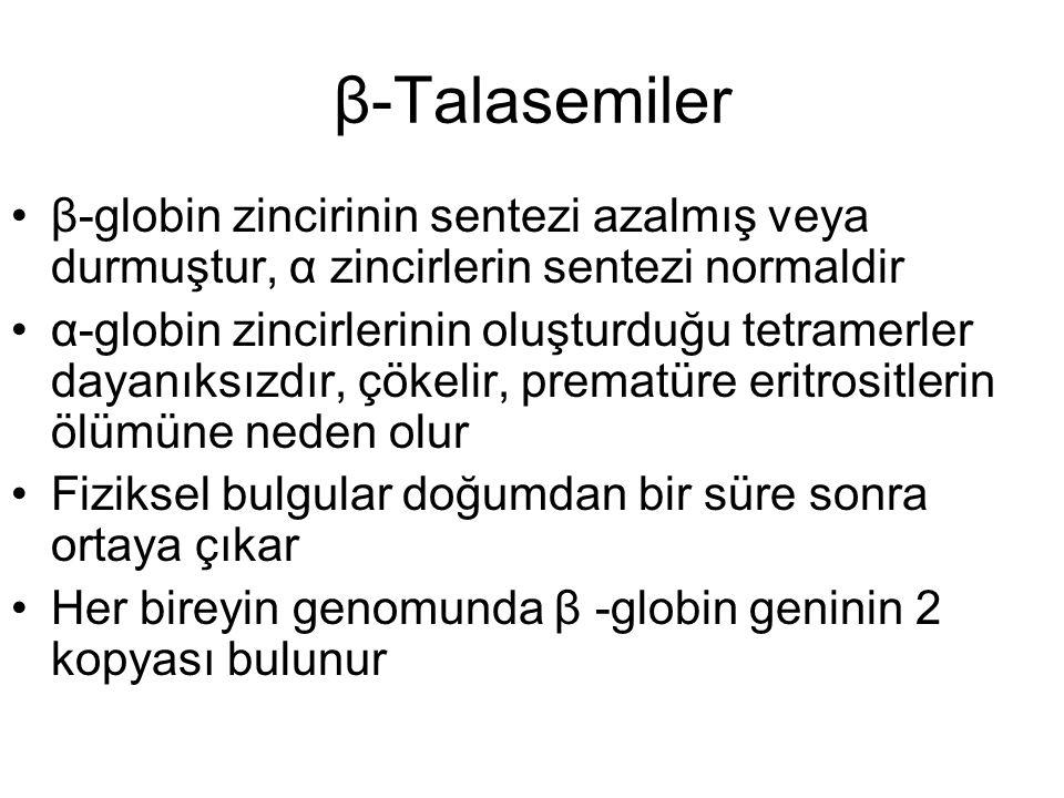β-Talasemiler β-globin zincirinin sentezi azalmış veya durmuştur, α zincirlerin sentezi normaldir.