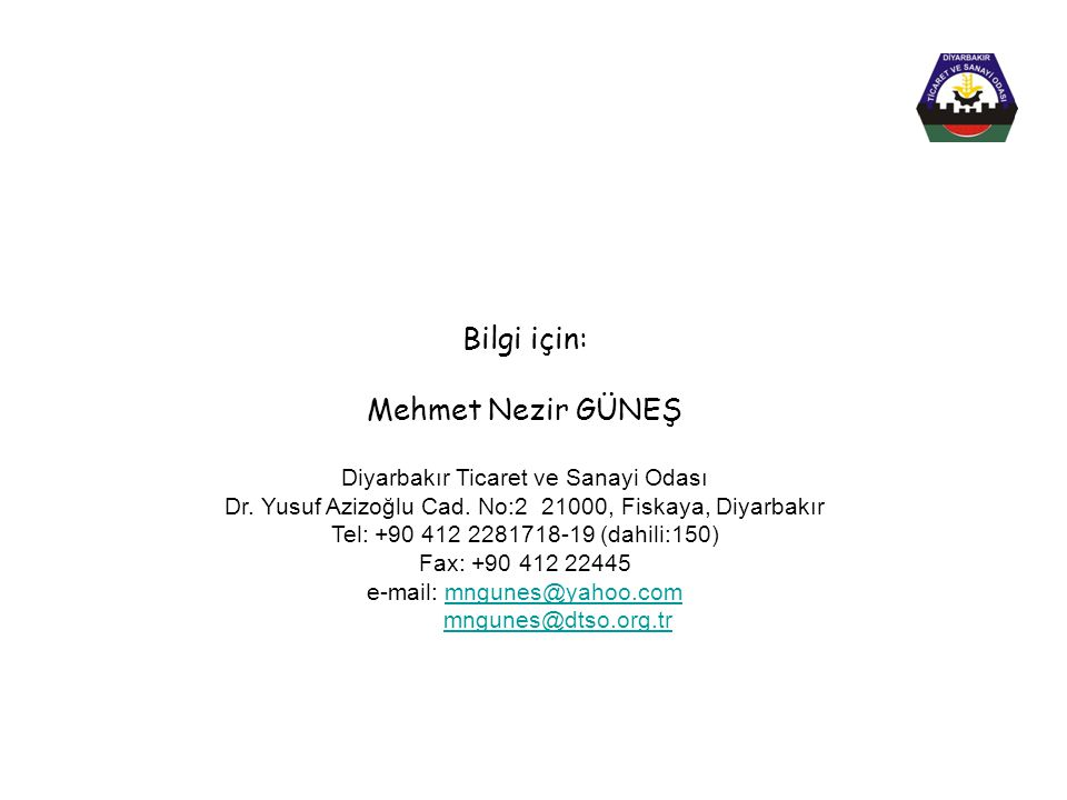 Bilgi için: Mehmet Nezir GÜNEŞ Diyarbakır Ticaret ve Sanayi Odası