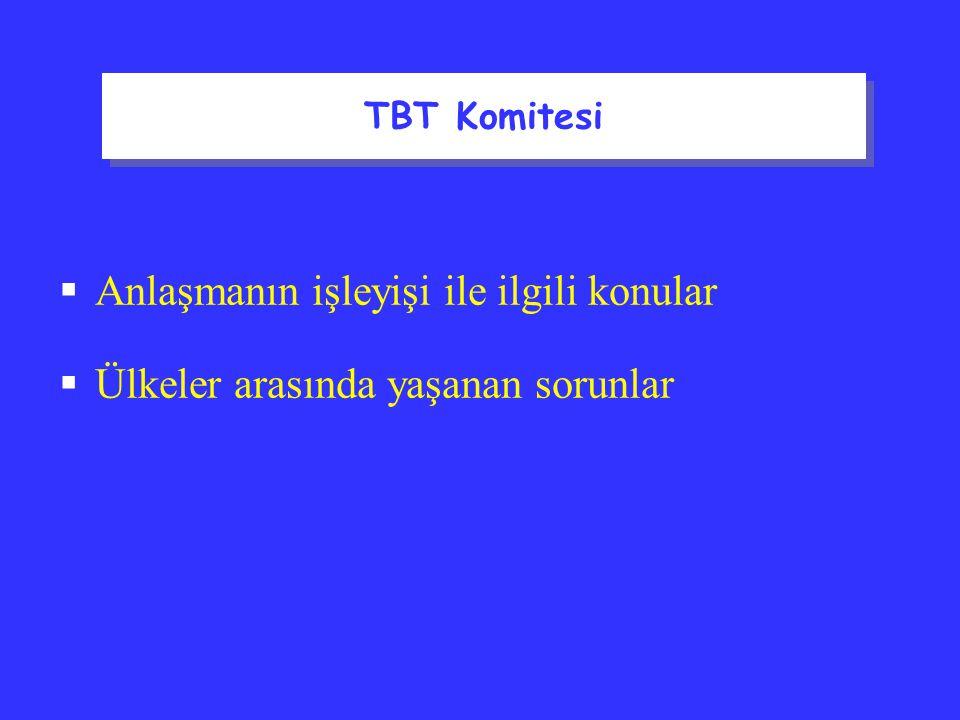 TBT Komitesi Anlaşmanın işleyişi ile ilgili konular